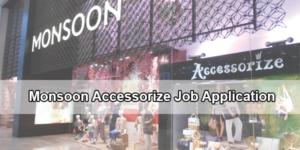 Monsoon Accessorize Job Application
