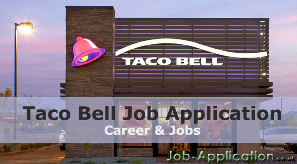 Taco Bell Job Application Form 2018 Job Application Center