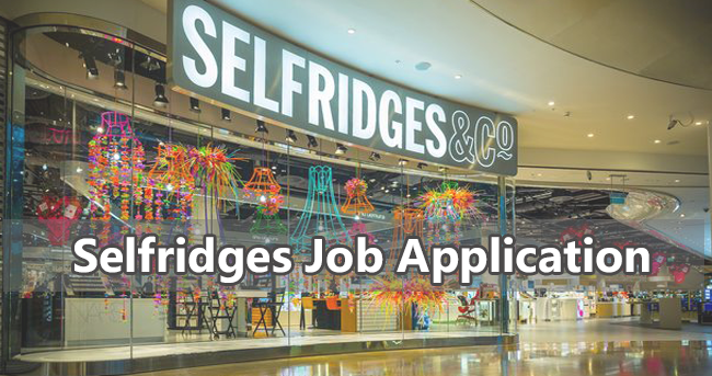 Selfridges Job Application