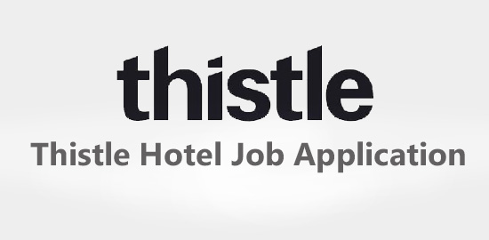 Thistle Hotel Job Application