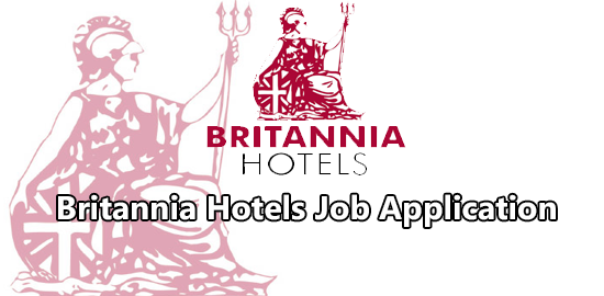 Britannia Hotel Job Application