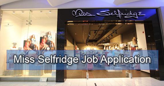 miss selfridge job application