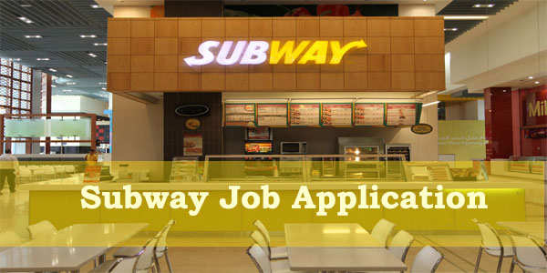 Subway Application Online & PDF 2021
