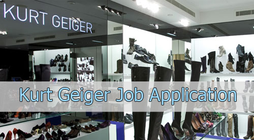 Kurt Geiger Application Online & PDF 2021