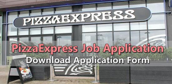 PizzaExpress Application Online & PDF 2021