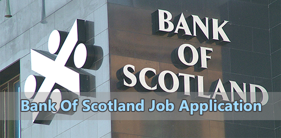 Bank of Scotland Job Application Form 2020