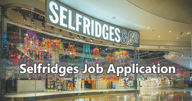 Selfridges Job Application