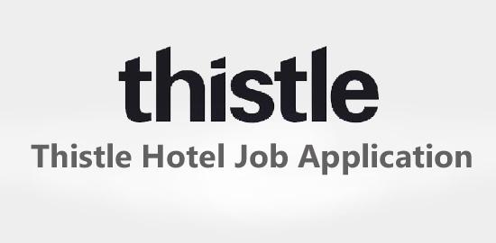 Thistle Hotel Job Application