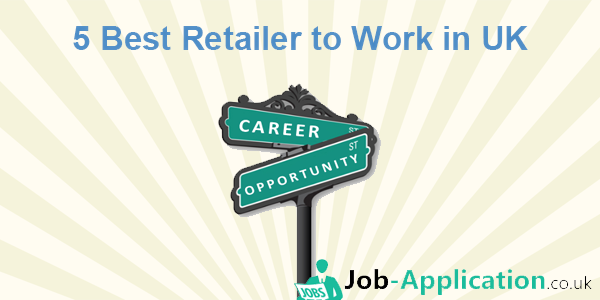 5 Best Retailer to Work in UK